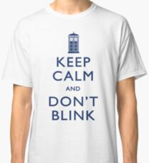 Keep Calm and Don't Blink - Light Classic T-Shirt