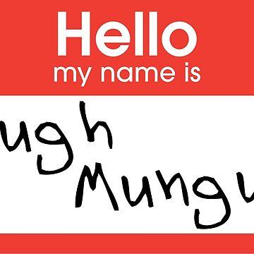 Hugh Mungus by oapparelco