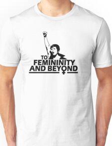 TO FEMININITY AND BEYOND Unisex T-Shirt