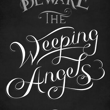 Beware the Weeping Angels by dontblinktees