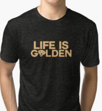 Life is golden funny retriever Design Tri-blend T-Shirt