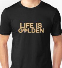 Life is golden funny retriever Design Unisex T-Shirt