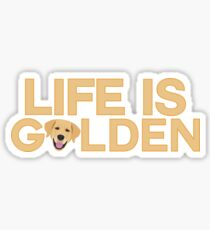 Life is golden funny retriever Design Sticker