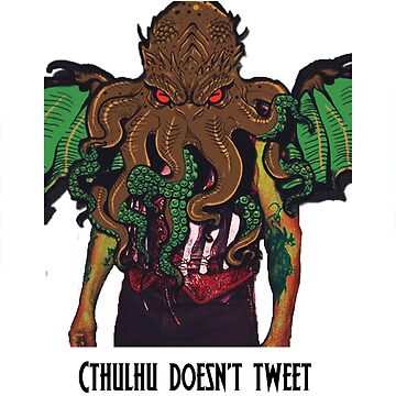 Cthulhu Doesn't Tweet - White by aliceaatelier
