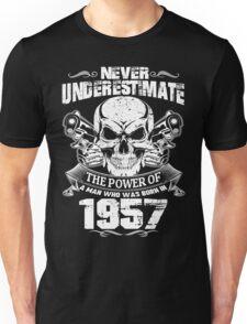 MAN WAS BORN IN 1957 Unisex T-Shirt