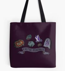 They're Minerals Tote Bag