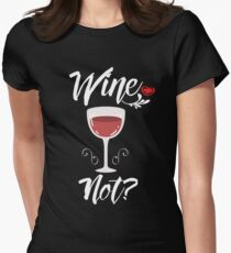 Wine Not? Womens Fitted T-Shirt