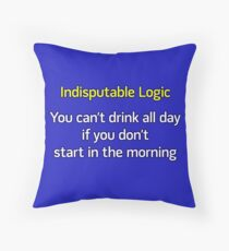 You can't drink all day... (option 2) Throw Pillow
