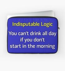 You can't drink all day... (option 2) Laptop Sleeve