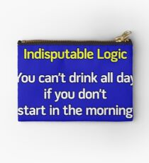 You can't drink all day... (option 2) Studio Pouch