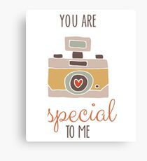 You Are Special To Me Canvas Print