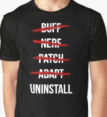 Buff, Nerf, Patch, Adapt, Uninstall Graphic T-Shirt