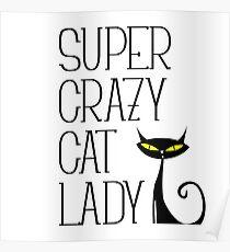 SUPER CRAZY CAT LADY Poster