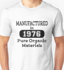 Manufactured in 1976 Unisex T-Shirt