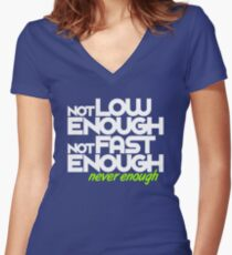 Not low enough, Not fast enough, Never enough (7) Women's Fitted V-Neck T-Shirt