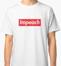 Impeach Supreme Classic T-Shirt