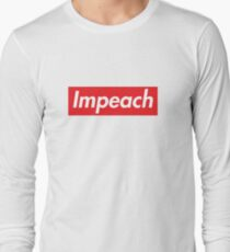 Impeach Supreme Long Sleeve T-Shirt