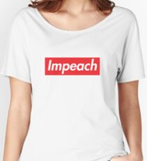 Impeach Supreme Women's Relaxed Fit T-Shirt