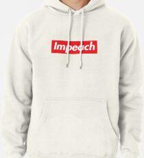 Impeach Supreme Pullover Hoodie