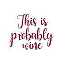 Das ist wahrscheinlich Wein von kjanedesigns