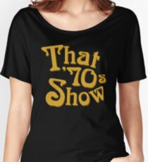 That '70s Show Women's Relaxed Fit T-Shirt