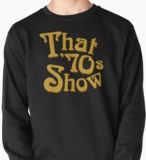 Diese 70'er Show Sweatshirt