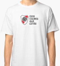 River Plate - Esos colores que llevás Classic T-Shirt