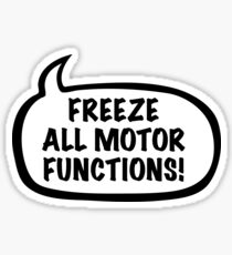 Freeze all motor functions Sticker