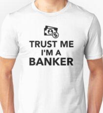 Trust me I'm a Banker Unisex T-Shirt
