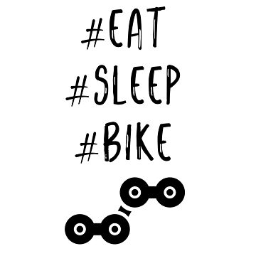 #eat #sleep #bike by 4linedesign