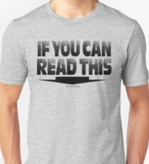 If you can read this - Your too Darn Close Funny Cool White Black T-Shirts meme Unisex T-Shirt