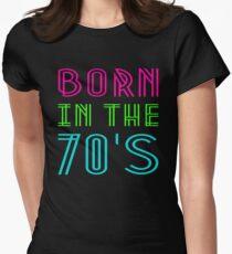 GEBOREN IN DEN 70ERN Tailliertes T-Shirt für Frauen