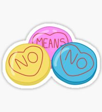 Don't you know what no means?  Sticker