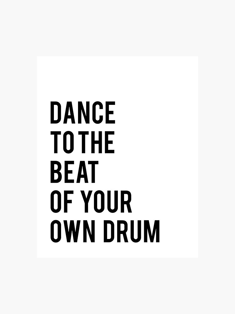 picture regarding Printable Quotes identified as Dance towards the overcome of your particular drum printable rates dance print black and white print printable artwork small children print inpsirational estimate Photographic