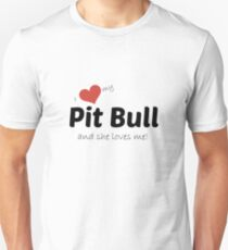 I love my pit bull and she loves me! Unisex T-Shirt