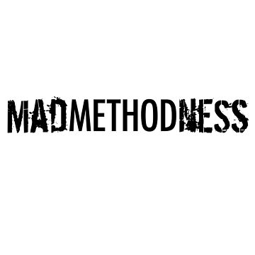 Madness Yet There Is Method In It by JBGD