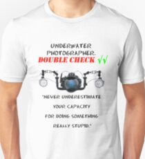 I'm  underwater  photographer - double check √√ Unisex T-Shirt