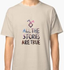 All the stories are true (watercolor) Classic T-Shirt