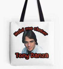 Halt mich näher Tony Danza Tasche