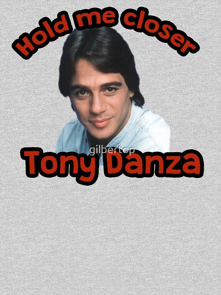 Halt mich näher Tony Danza von gilbertop