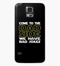 Come To The Dad Side  - We Have Some Bad Jokes Case/Skin for Samsung Galaxy
