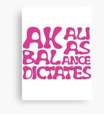 Akali As Balance Dictates Pink Text Canvas Print