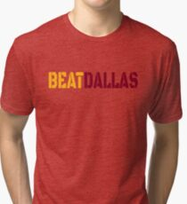 Beat Dallas A Washington DC / Maryland and Virginia Saying Tri-blend T-Shirt
