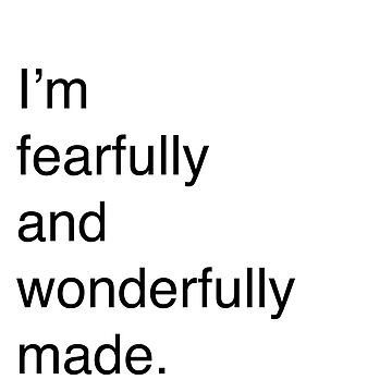 Fearfully and Wonderfully Made by pamela4578