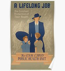 WPA United States Government Work Project Administration Poster 0539 A Lifelong Job Constant Protection of their Health Cook County Poster
