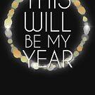 Das wird mein Jahr sein von kjanedesigns
