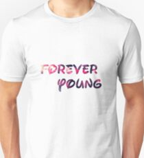 Forever young Unisex T-Shirt