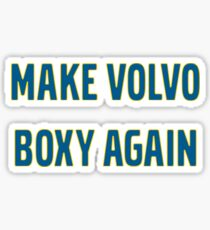 Make Volvo Boxy Again Sticker