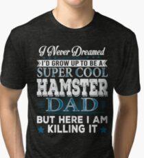 I'd Grow Up Super Cool Hamster Dad Tri-blend T-Shirt