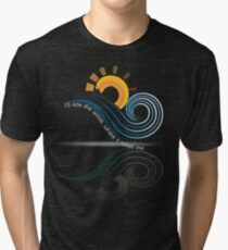 Ill Ride the Wave Where It Takes Me Cute Dreaming Fearless Graphic Summer Gift Tshirt Tri-blend T-Shirt